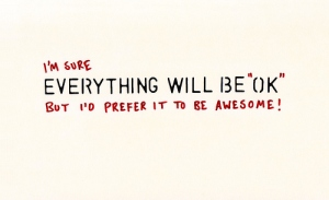 awesome-everything-will-be-ok-quote-text-Favim.com-112875