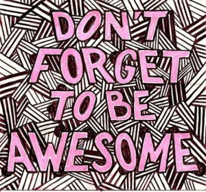 dont-forget-to-be-awesome