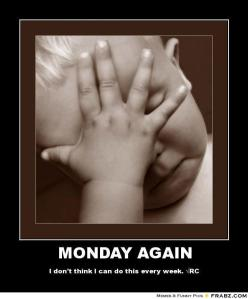frabz-MONDAY-AGAIN-I-dont-think-I-can-do-this-every-week-RC-08634b