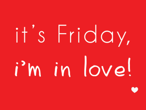 Its-Friday-Im-in-love