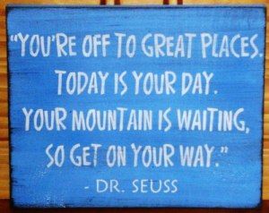 youre-off-to-great-places-today-is-your-day-your-mountain-is-waiting