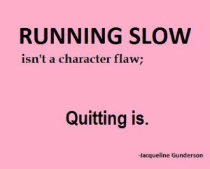running-slow-isnt-a-character-flaw-quitting-is